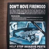 Be sure to gather or buy firewood from local sources, do not bring firewood with you!